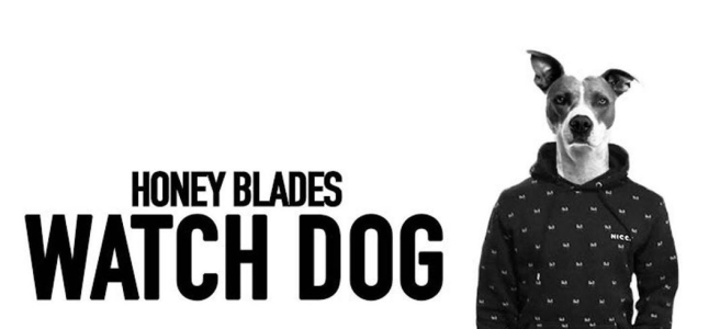 Honey Blades - 'Watchdog'