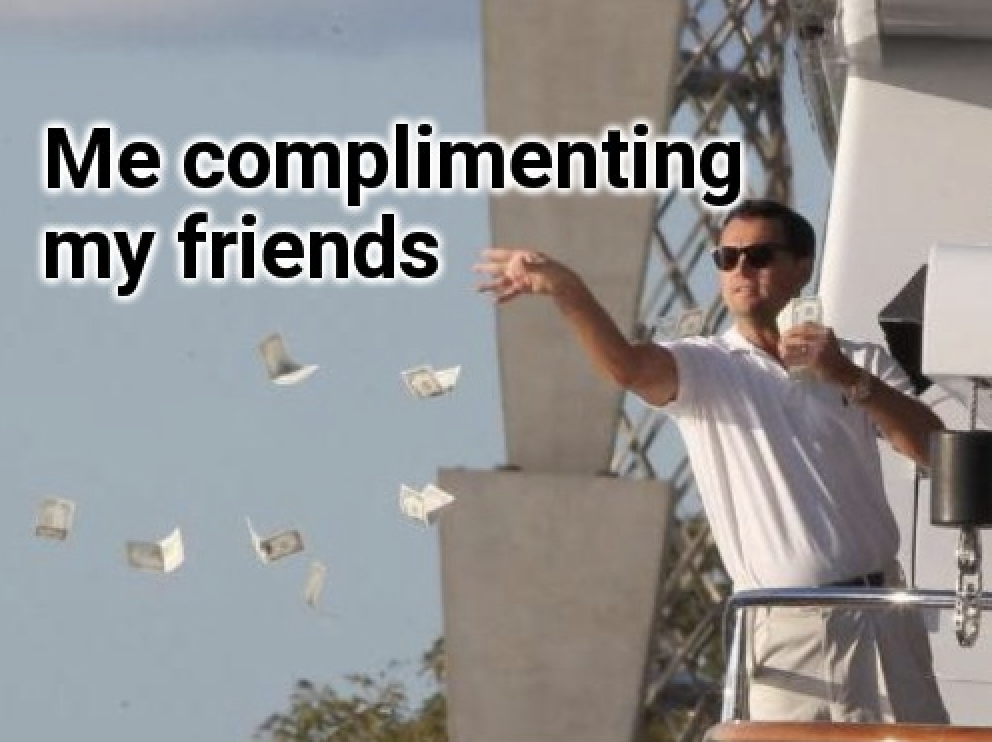 How To Genuinely Compliment Someone Without Mentioning Appearance.